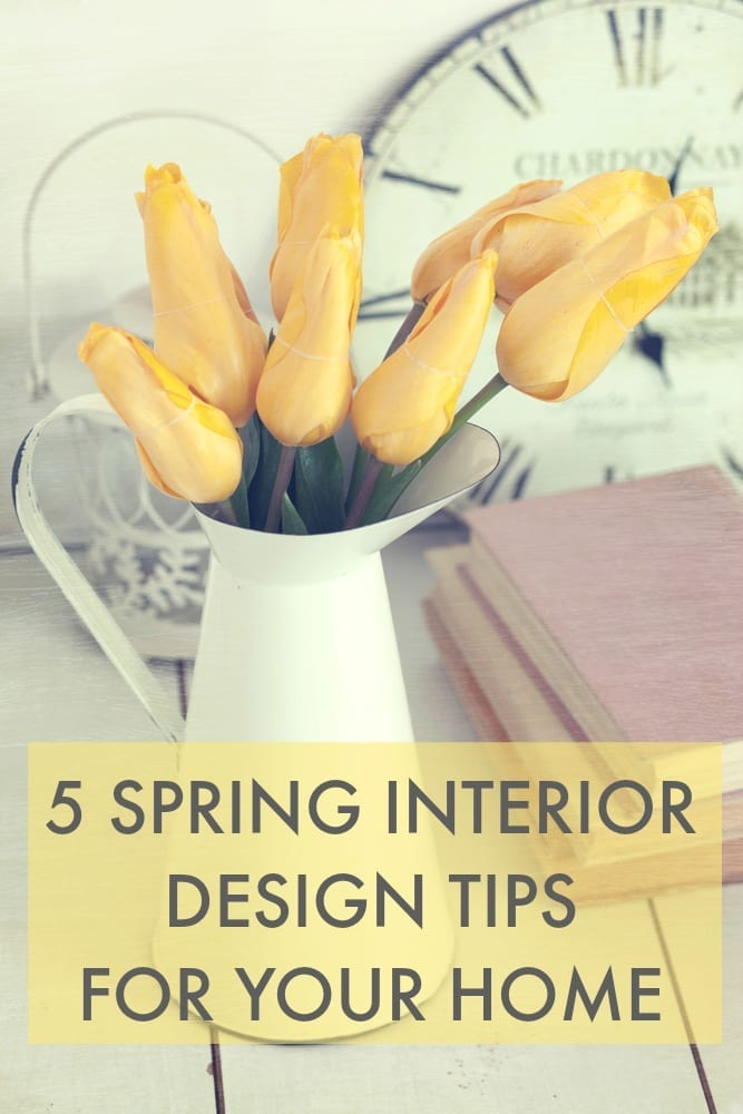 5 spring interior design tips for your home love chic living Love your home interior design