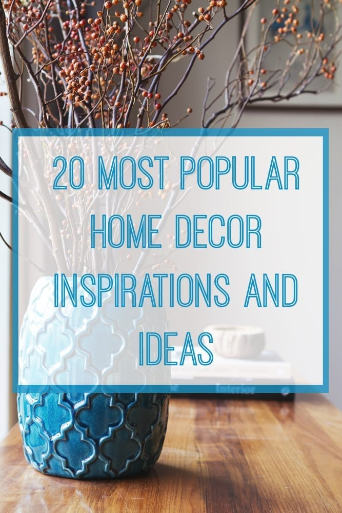 20 most popular ideas and inspiration for updating your home decor