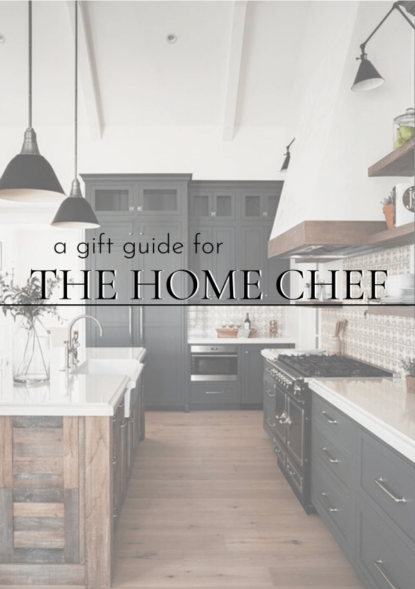 a gift guide for: THE HOME CHEF