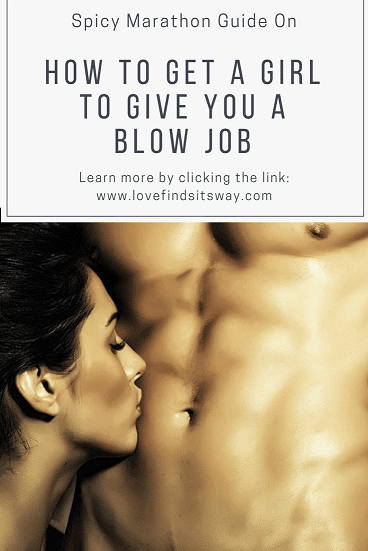 How-to-Get-a-Girl-to-Give-You-a-Blow-job-The-Spicy-Marathon-Guide