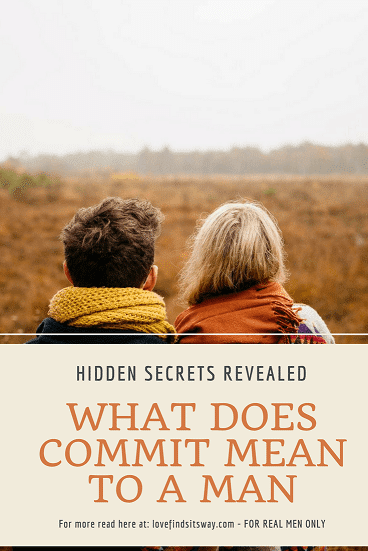 What-Does-Commit-Mean-To-a-Man-Hidden-Secrets-Revealed