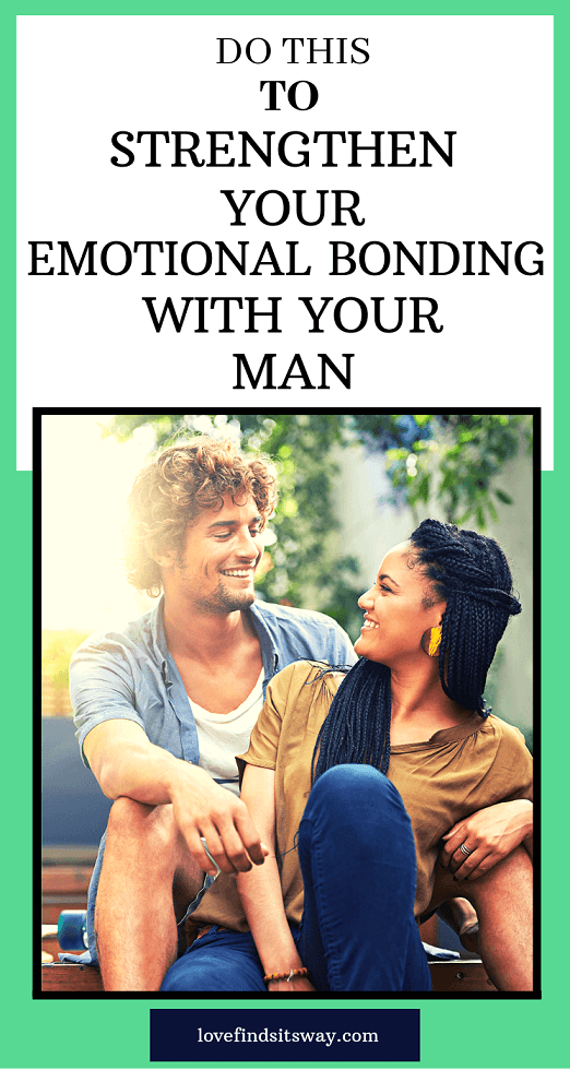 do-this-to-strengthen-your-emotional-bonding-with-your-man