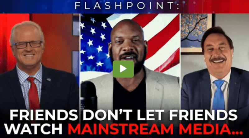 FlashPoint: Friends Don't Let Friends Watch Mainstream Media! (July 22, 2021) 