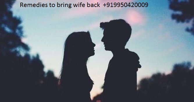 Remedies to bring wife back home | Vashikaran mantra to get my wife back
