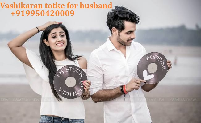 Vashikaran totke for husband | Pati ko vashikaran ke totke in hindi