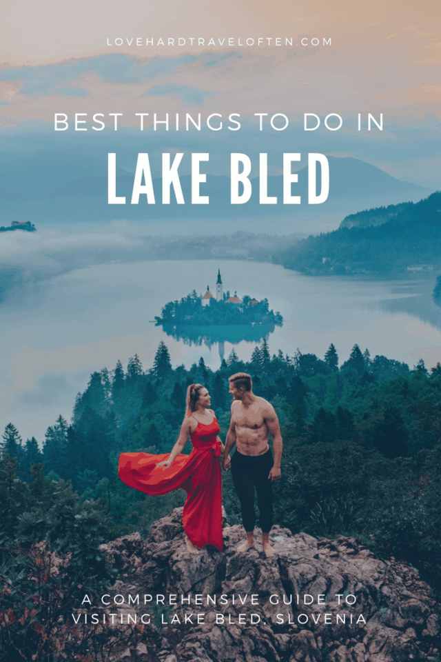 The best things to do in Lake Bled Slovenia, a comprehensive Travel Guide by Love Hard, Travel Often