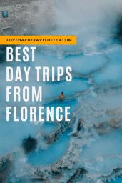 Best day trips from Florence, blog by LoveHardTravelOften.com