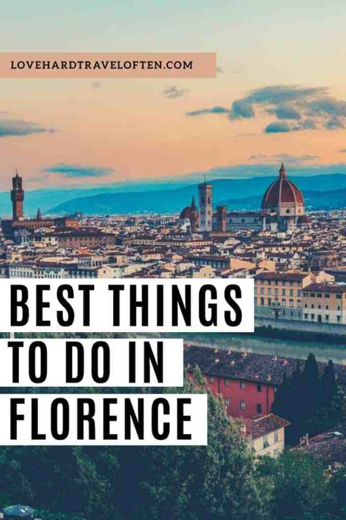 Things to do in Florence blog by LoveHardTravelOften.com
