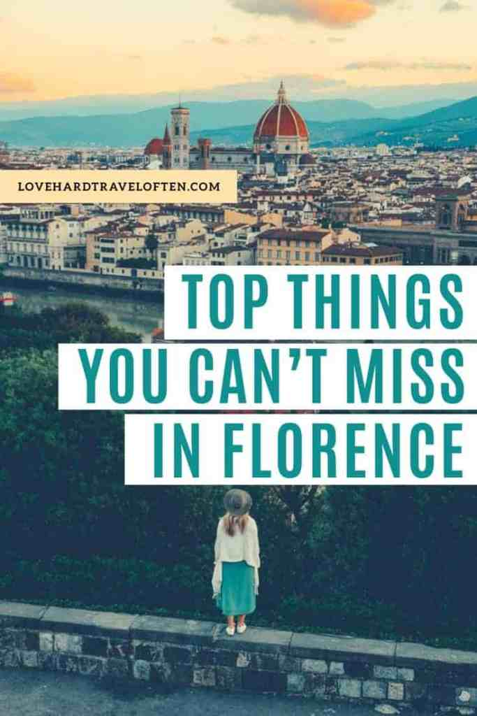 Top things you can't miss in Florence, blog by LoveHardTravelOften.com