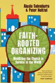 Faith-Rooted Organizing: Mobilizing the Church in Service to the World