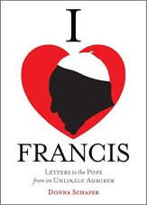 I Heart Francis: Letters to the Pope from an Unlikely Admirer (to be released: Dec. 1, 2016)