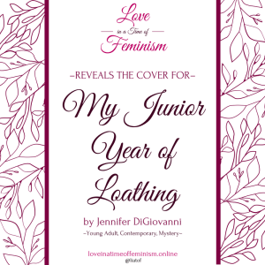 Cover Reveal: My Junior Year of Loathing by Jennifer DiGiovanni