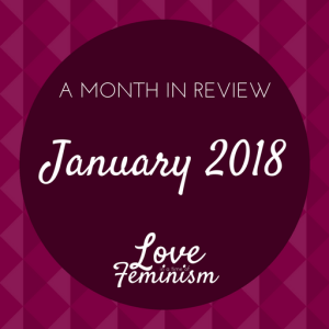 A Month in Review: January 2018