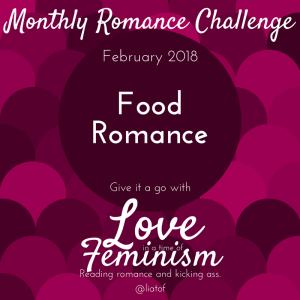 Monthly Challenge February 2018: We're Reading… Food Romance!