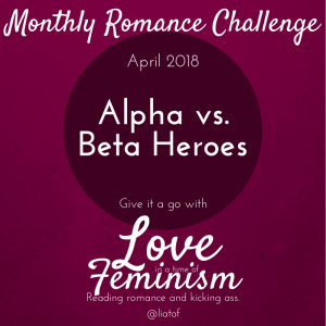 Monthly Challenge April 2018: We're Comparing Alpha and Beta Heroes!