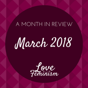 A Month in Review: March 2018