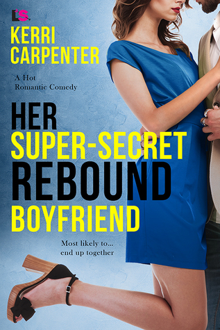 Review & Giveaway: Her Super-Secret Rebound Boyfriend by Kerri Carpenter