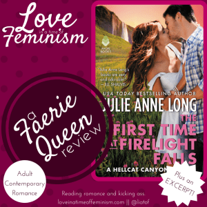 Review, Excerpt, & Giveaway: The First Time at Firelight Falls by Julie Anne Long