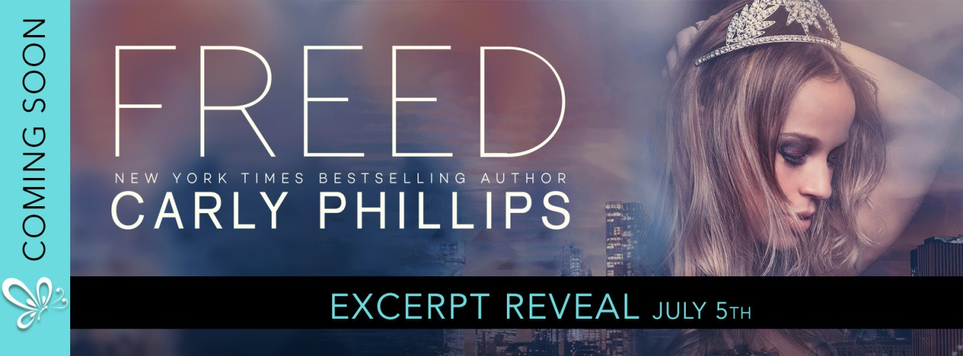 Excerpt: Freed by Carly Phillips