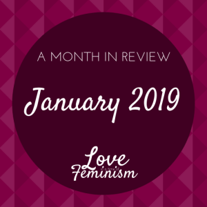 A Month in Review: January 2019