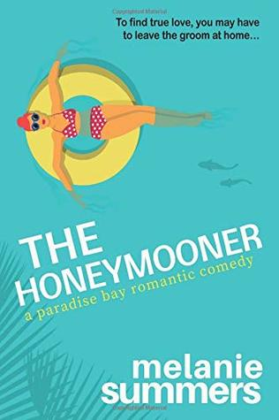 Excerpt & Giveaway: The Honeymooner (Paradise Bay #1) by Melanie Summers