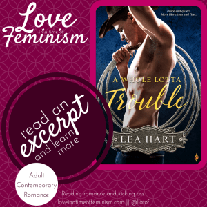 Excerpt & Trailer: A Whole Lotta Trouble by Lea Hart