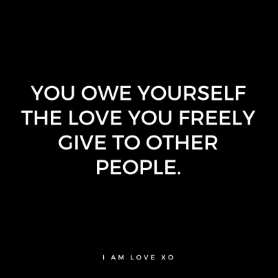 You owe yourself the love you freely give to other people quote (1)