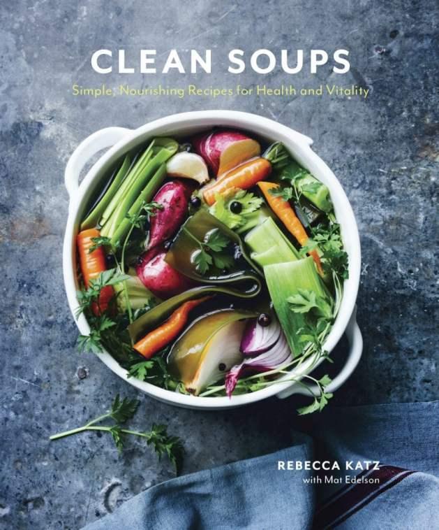 Rebecca Katz - Clean Soups