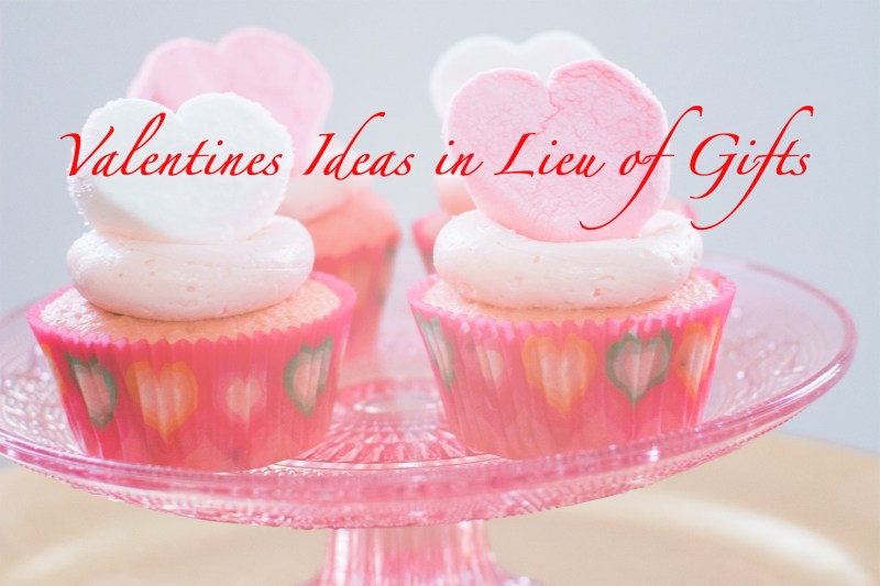 Valentines Ideas in Lieu of Gifts
