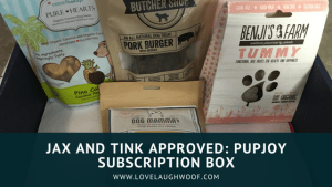 Jax and Tink Approved: PupJoy Subscription Box