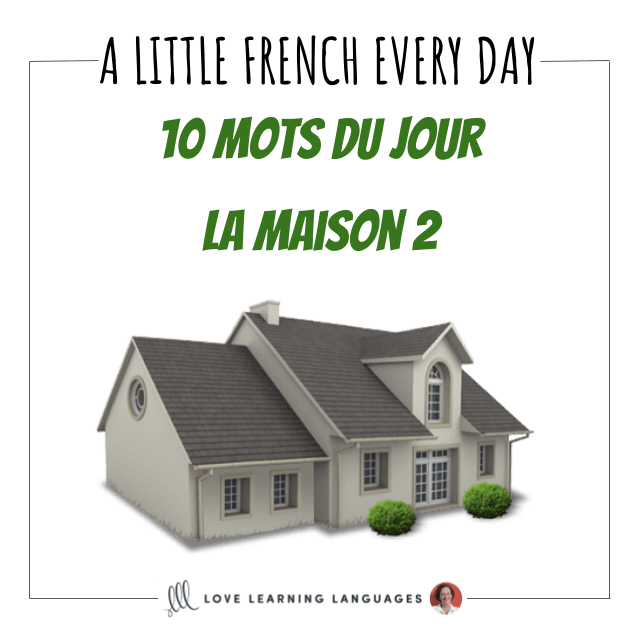 A little French everyday French vocabulary list - 10 words of the day The house 2