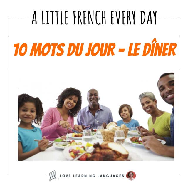 French Vocabulary list - 10 words about dinner.