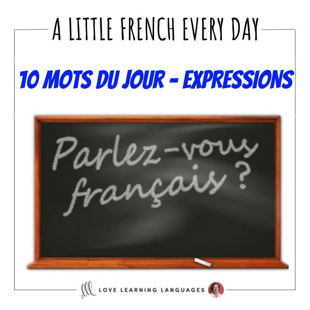 French Vocabulary list - 10 words about expressions