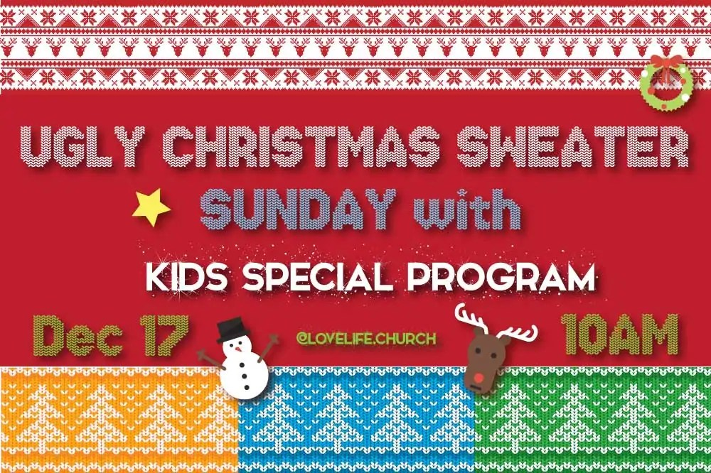 Break out that bizarre sweater and wear it to church! This will be a Sunday Funday with a Children Christmas Program.