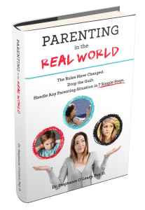 Parenting In The Real World: The Rules Have Changed. Drop the Guilt. Handle Any Parenting Solution in 7 Simple Steps