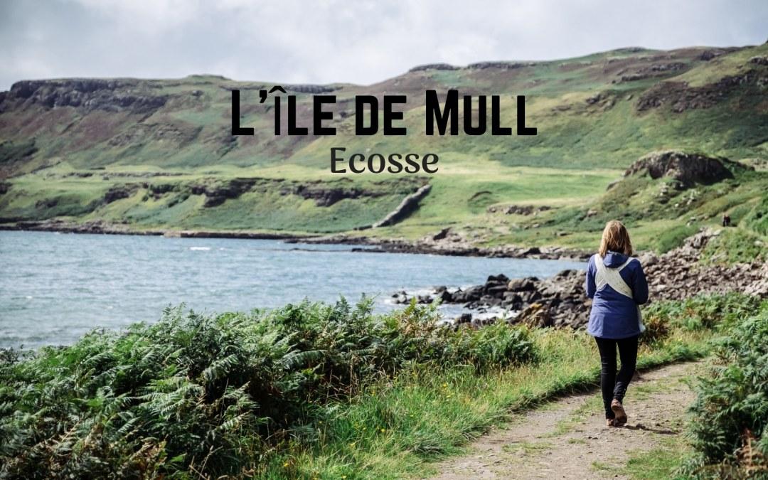 Découvrir l'île de Mull, en Ecosse, en 2 jours