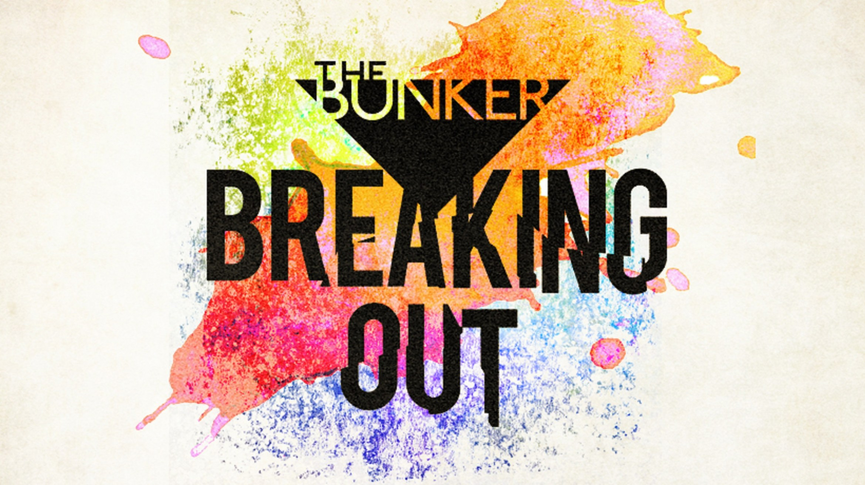 The Bunker - Breaking Out.jpg