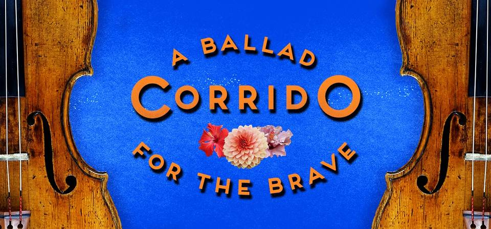 corrido-a-ballad-for-the-brave_960.jpg