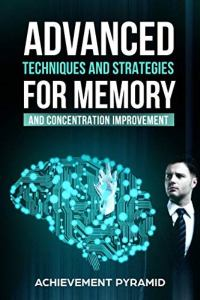 FREE: 7 RESEARCH-TESTED TECHNIQUES FOR MEMORY IMPROVEMENT by Achievement Pyramid