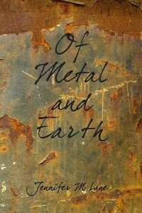 FREE: Of Metal and Earth by Jennifer M Lane