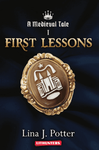 Medieval Tale: First Lessons by Lina J. Potter