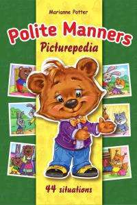 FREE: Polite Manners Picturepedia: My First Interactive Manners Book by Marianne Potter