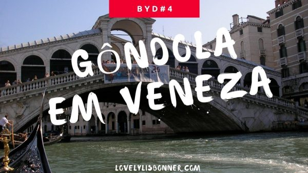 Andar de Gôndola em veneza itália rubrica before you die