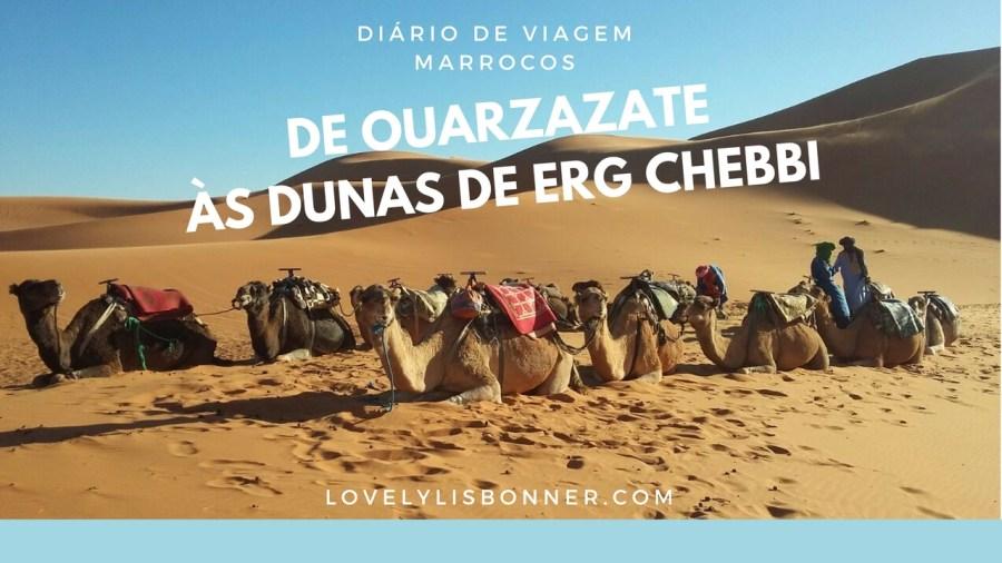 Diário de Viagem- Marrocos - De Ouarzazate às Dunas de Erg Chebbi