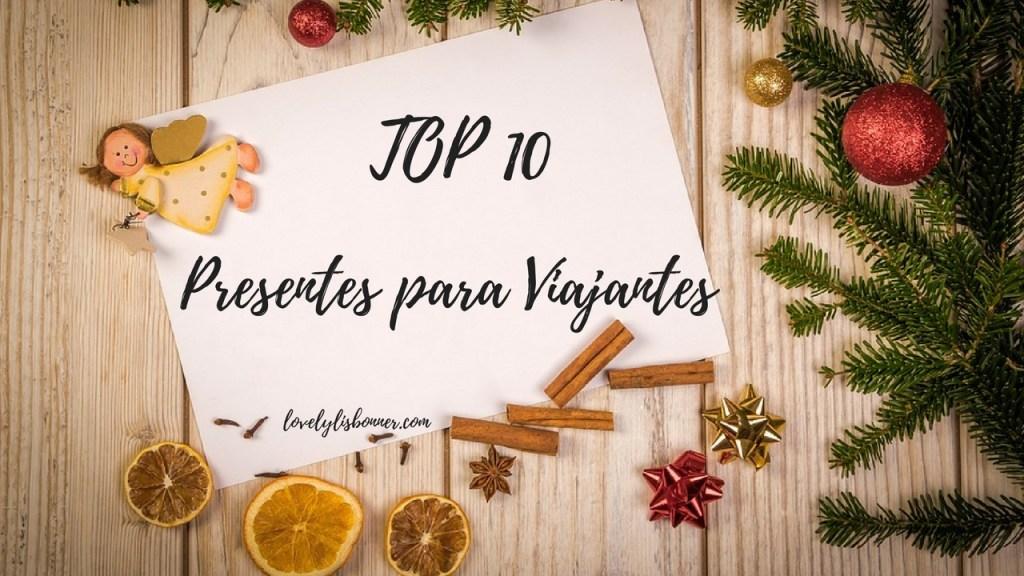 Top 10 – Presentes para Viajantes