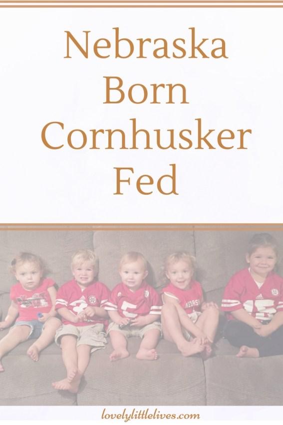 Nebraska Born Cornhusker Fed