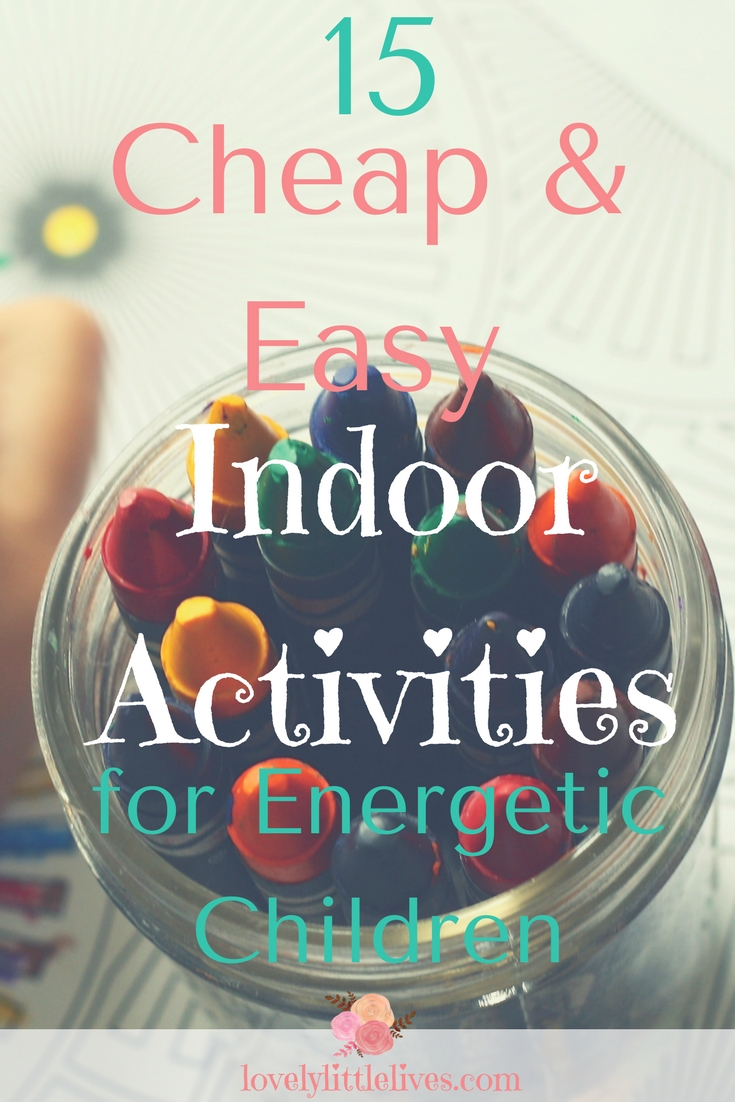 15 Cheap and Easy Indoor Activities for Energetic Children |Easy Indoor Activities | Things to do with kids | #childrensactivities #acitivitiesforkids #cheapeasykidsactivities #indooractivities #winteractivities