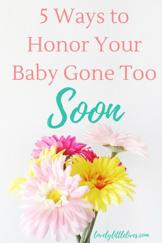 Ways to Honor Your Baby Gone Too Soon