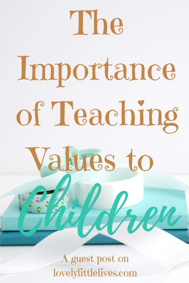 The Importance of Teaching Values to Children