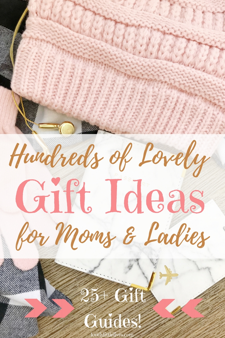 Hundreds of Lovely Gift Ideas for Moms and Ladies